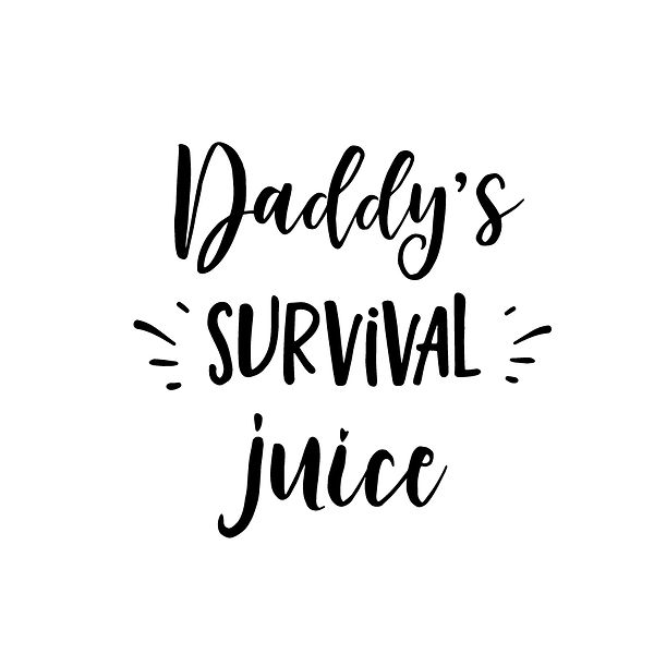 Daddy's survival juice Png | Free download Printable Sassy Quotes T- Shirt Design in Png