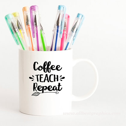 Coffee Teach Repeat | Cool Coffee Quotes in Eps Svg Png Dxf