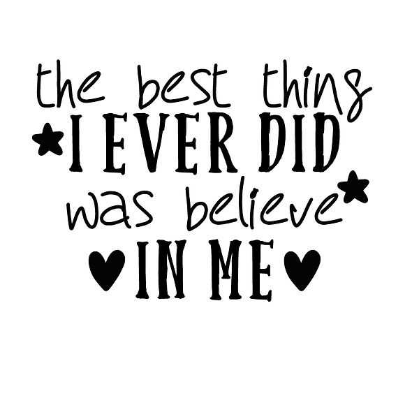 The best thing i ever did was believe in me | Free Iron on Transfer Funny Quotes T- Shirt Design in Png