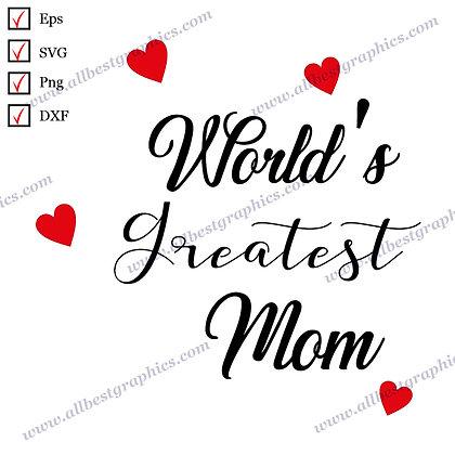 World's Greatest Mom | Best Cool Quotes Instant Download T-shirt Design Cut file
