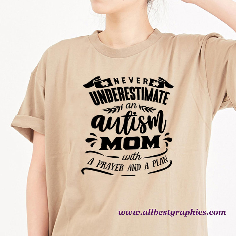 Never Underestimate An Autism Mom | Sarcastic Mom Quotes & Signs for Cricut
