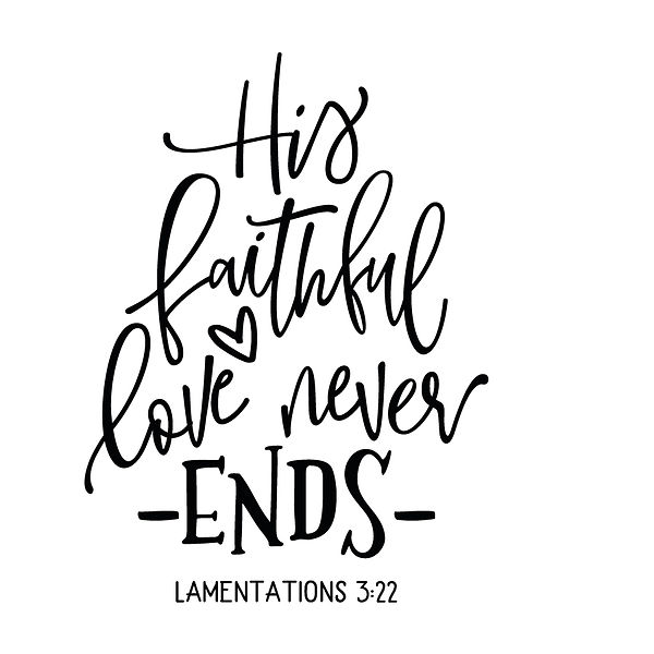 His faithful love never ends Png | Free download Printable Sarcastic Quotes T- Shirt Design in Png