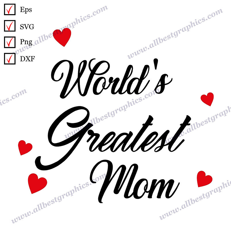 World's Greatest Mom | Best Cool Quotes T-shirt Decor Easy-to-Use Cut files