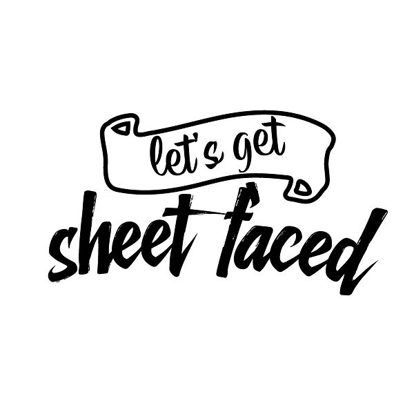 Let's get sheet faced | Free Printable Sassy Quotes T- Shirt Design in Png