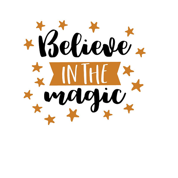 Believe in magic   Free download Iron on Transfer Sassy Quotes T- Shirt Design in Png