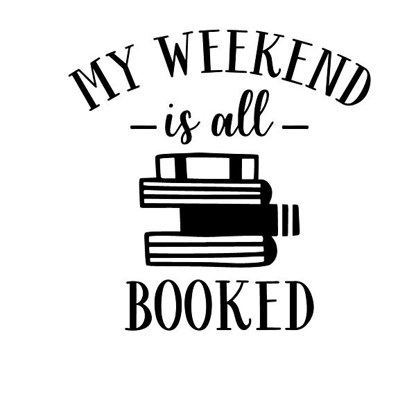 My weekend is all booked Png | Free Printable Sarcastic Quotes T- Shirt Design in Png
