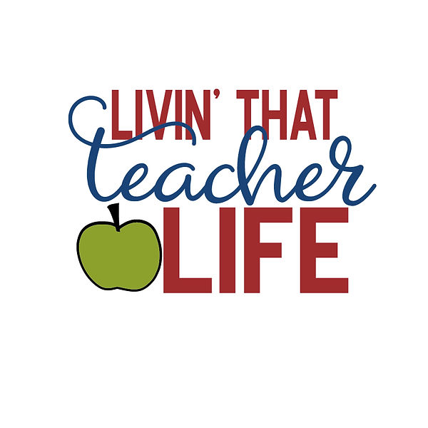 Livin' that teacher life Png | Free Iron on Transfer Slay & Silly Quotes T- Shirt Design in Png