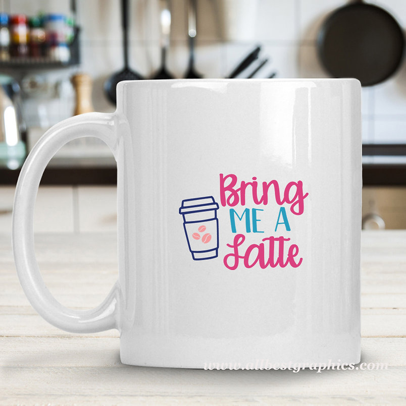 Bring Me a Coffee | Funny Coffee Quotes for Cricut and Silhouette Cameo