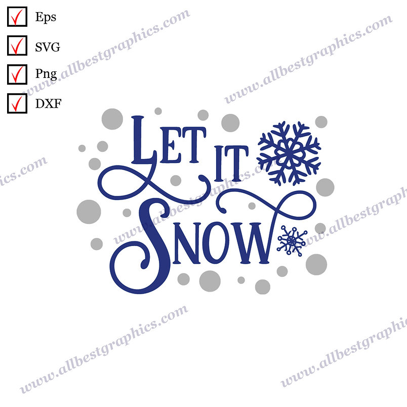 Let it Snow   Cool Quotes Christmas Decor Ready-to-Use Eps Dxf SVG Png