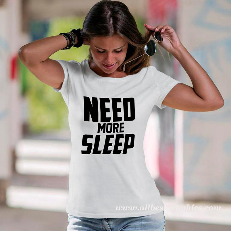 Need more sleep | Funny T-shirt Quotes for Cricut and Silhouette Cameo