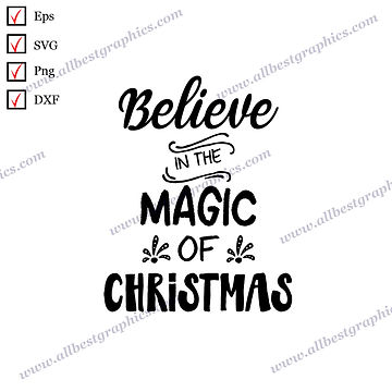 Believe In the Magic Of Christmas | Cool Quotes Christmas Design Vector Graphics