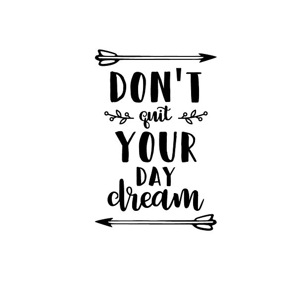 Don't quit your day dream Png | Free Printable Slay & Silly Quotes T- Shirt Design in Png