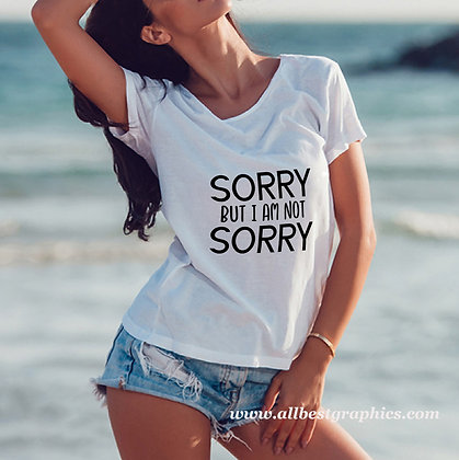 Sorry but I am not sorry | Sassy T-Shirt QuotesCut files inEps Dxf Svg