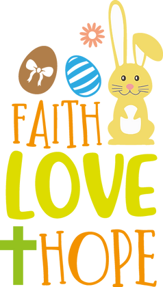 Faith Love Hope | Happy Easter and Bunny Quotes & SignsCut files inSvg Dxf Eps
