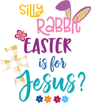 Rabbit Easter is For Jesus | Happy Easter and Bunny Quotes & Signs