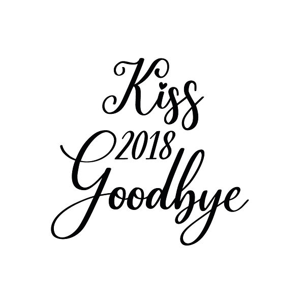 Kiss 2018 goodbye Png | Free download Iron on Transfer Funny Quotes T- Shirt Design in Png