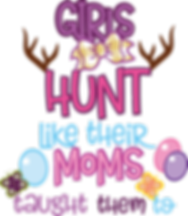 Girls Hunt Like Their Moms Taught Them   Happy Easter and Bunny Quotes & Signs