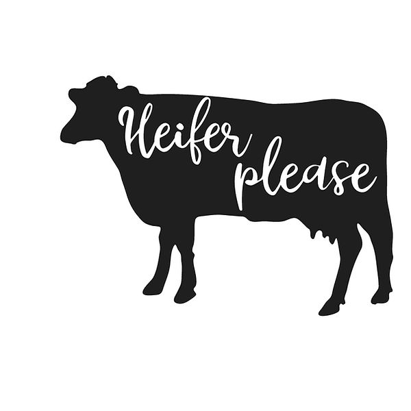 Heifer please  Png | Free download Printable Cool Quotes T- Shirt Design in Png