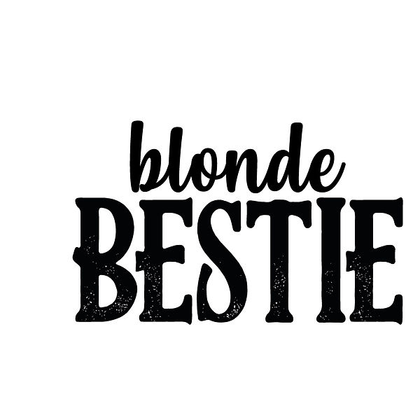 Bestie blonde | Free Printable Sarcastic Quotes T- Shirt Design in Png