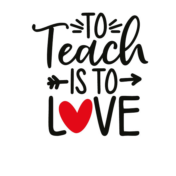 To teach is to love Png | Free download Printable Sarcastic Quotes T- Shirt Design in Png