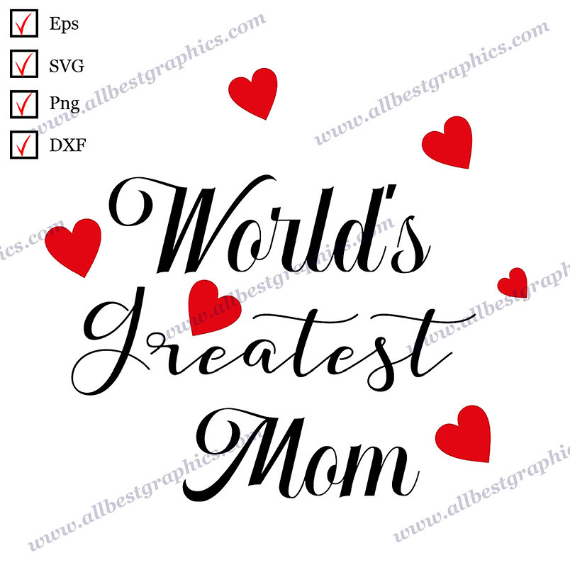 World's Greatest Mom   Cool Quotes Easy-to-Use T-shirt Design Cut files