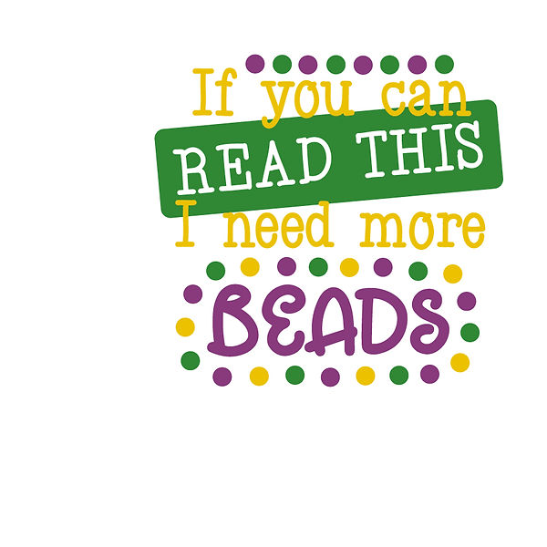 If you can read this i need more beads Png   Free download Printable Cool Quotes T- Shirt Design in Png