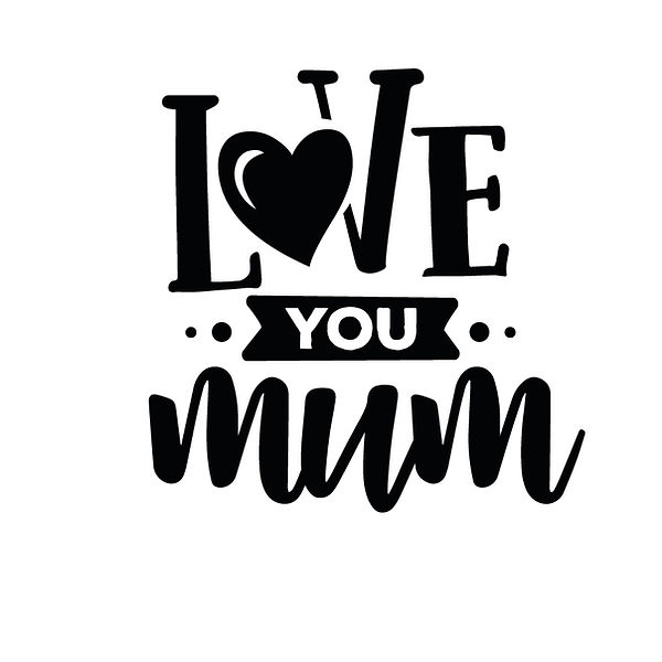 Love you mum Png   Free Iron on Transfer Slay & Silly Quotes T- Shirt Design in Png