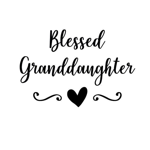 Blessed granddaughter | Free download Iron on Transfer Sarcastic Quotes T- Shirt Design in Png