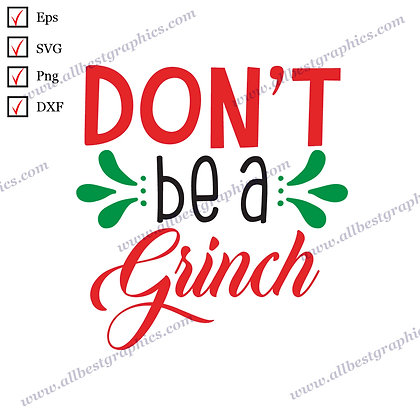 Dont Be a Grinch | Best Cool Quotes Christmas Template Easy-to-Use Cut files