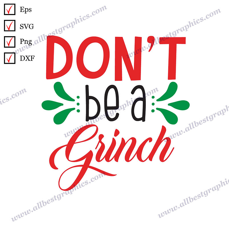 Dont Be a Grinch   Best Cool Quotes Christmas Template Easy-to-Use Cut files