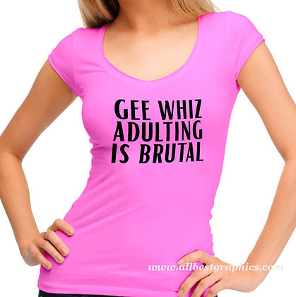 Gee whiz adulting is brutal | T-shirt Quotes for Silhouette Cameo and Cricut