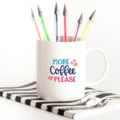 More Coffee Please | Funny Coffee Quotes for Cricut and Silhouette Cameo