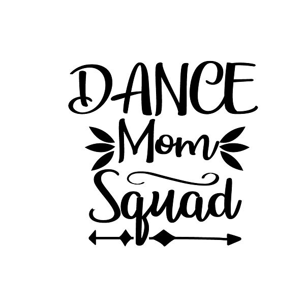 Dance mom squad Png | Free download Printable Funny Quotes T- Shirt Design in Png