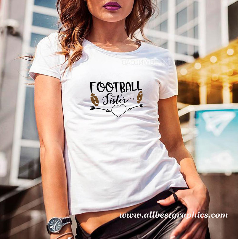 Football sister | Slay and Silly T-shirt Quotes in Eps Svg Png Dxf