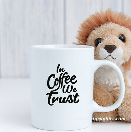 In coffee we trust | Sarcastic Coffee Quotes in Eps Svg Png Dxf
