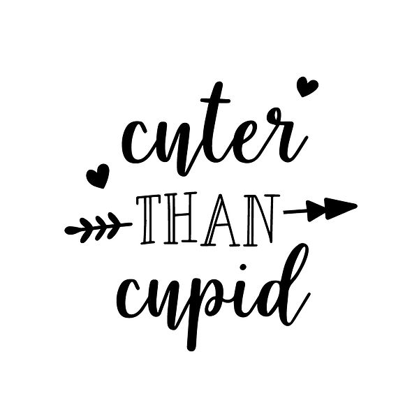 Cuter than cupid Png   Free download Iron on Transfer Cool Quotes T- Shirt Design in Png