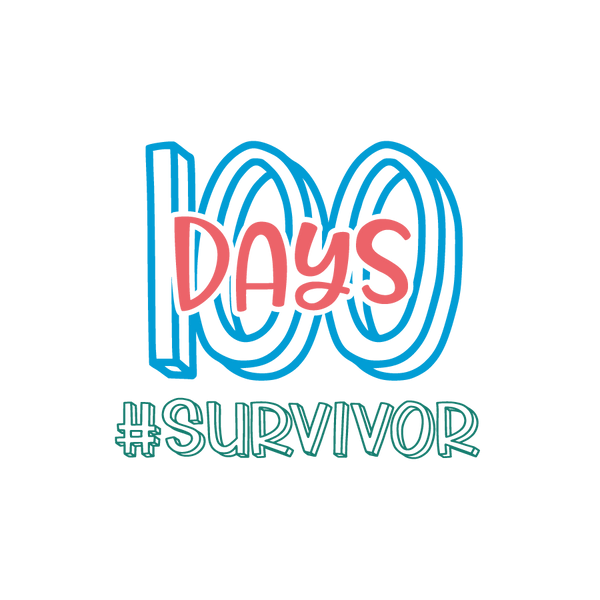100 days survivor_2 | Free Iron on Transfer Slay & Silly Quotes T- Shirt Design in Png