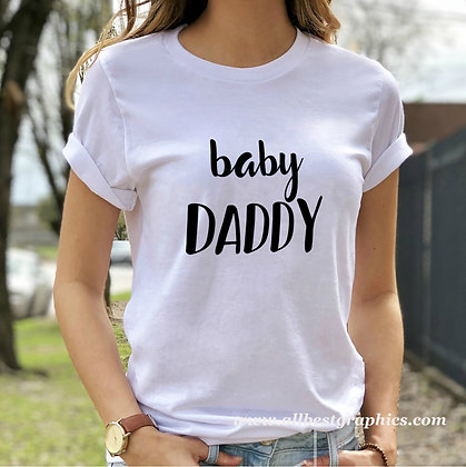 Baby daddy   Slay and Silly T-shirt Quotes for Silhouette Cameo and Cricut