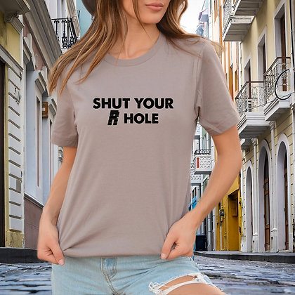 Shut your R hole SVG | Printable Slay and Silly T-shirt Quotes in Eps Svg Png