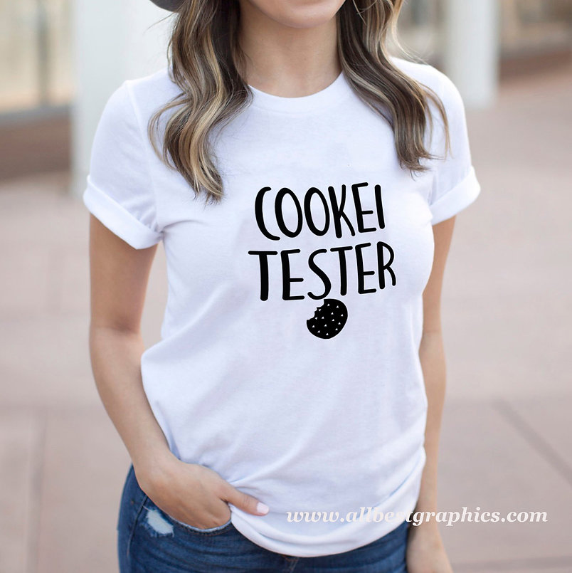 Cookie tester | Sassy T-shirt Quotes for Silhouette Cameo and Cricut