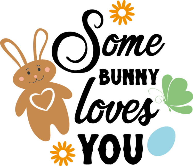 Some Bunny Loves You | Happy Easter and Bunny Quotes & SignsCut files inSvg