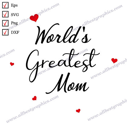 World's Greatest Mom | Cool Quotes Ready-to-Use T-shirt Decor Dxf Eps SVG Png
