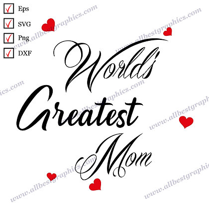 World's Greatest Mom | Cool Quotes T-shirt Design Ready-to-Use Cut files