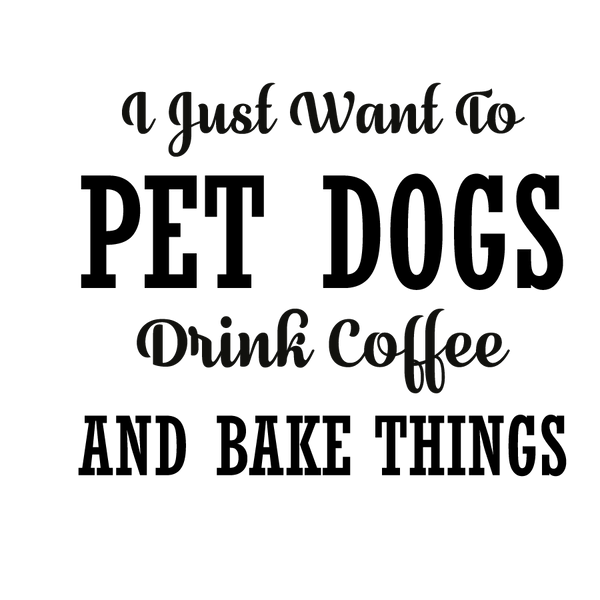 I just want to pet dogs drink coffee   Free download Iron on Transfer Sassy Quotes T- Shirt Design in Png