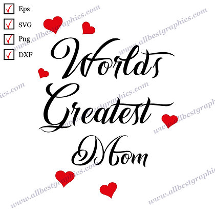 World's Greatest Mom | Cool Quotes Vector Clipart T-shirt Design Cut files