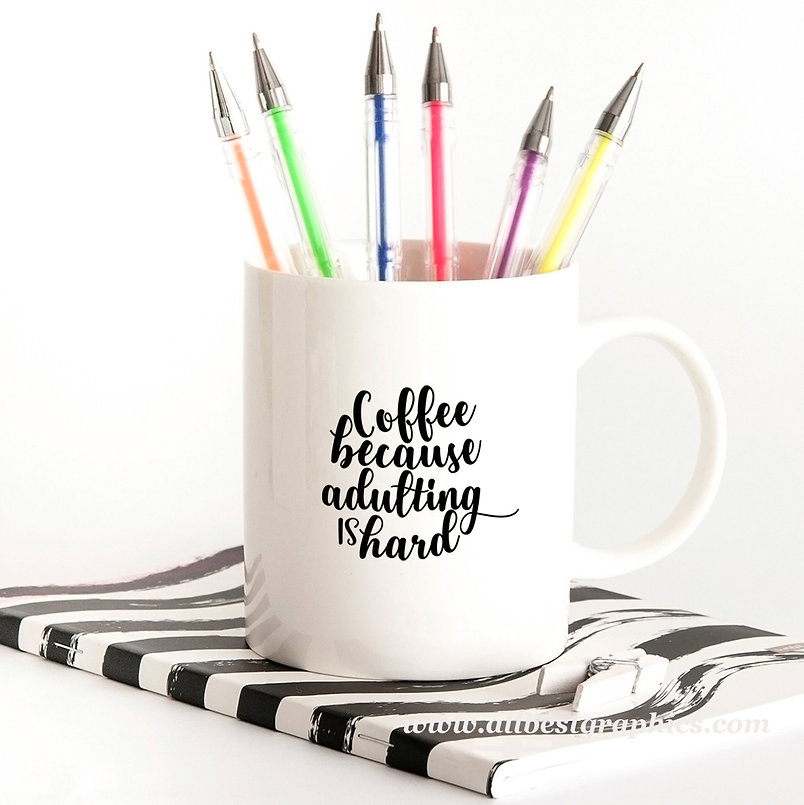 Coffee Because Adulting is Hard | Sassy Coffee Quotes for Cricut and Silhouette