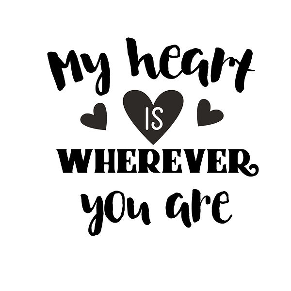 My heart is wherever you are Png | Free download Printable Sassy Quotes T- Shirt Design in Png