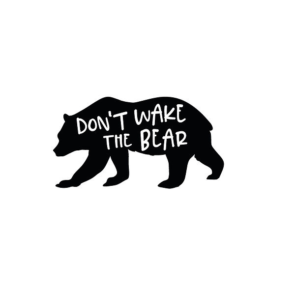 Don't wake the bear Png | Free download Printable Sarcastic Quotes T- Shirt Design in Png
