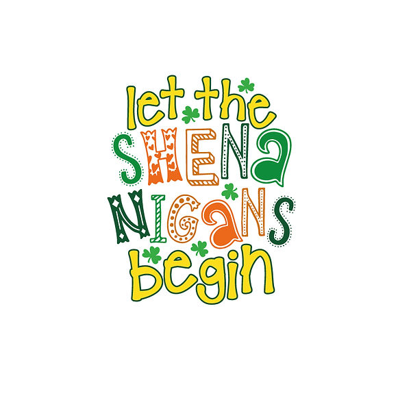 Let the shena nigans begin  Png | Free download Iron on Transfer Funny Quotes T- Shirt Design in Png