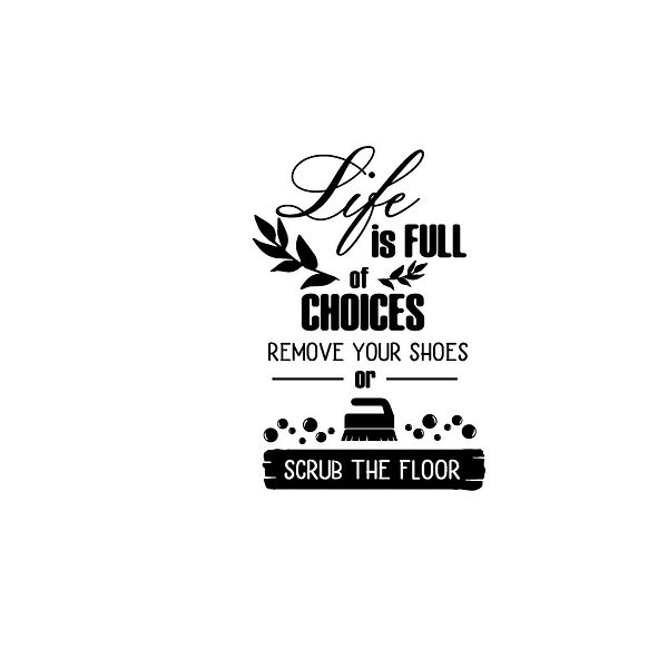 Life is full of choices Png | Free Printable Sarcastic Quotes T- Shirt Design in Png